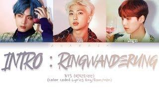 BTS (방탄소년단) - INTRO : Ringwanderung (Color Coded Lyrics Eng/Rom/Kan)