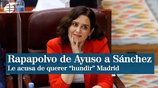"""Rapapolvo de Ayuso al Gobierno de Sánchez por querer """"hundir"""" Madrid"""