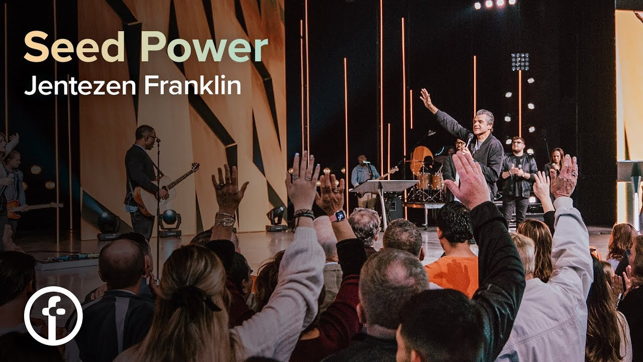 Seed Power  by  Pastor Jentezen Franklin
