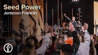 Seed Power | Pastor Jentezen Franklin