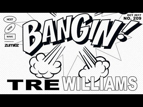 Tre Williams - Bangin!