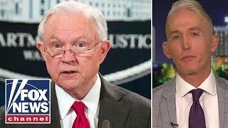 Trey Gowdy: Sessions was a