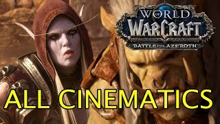World of Warcraft Battle for Azeroth All Cinematics in Chronological Order (Up to 8.2.5)