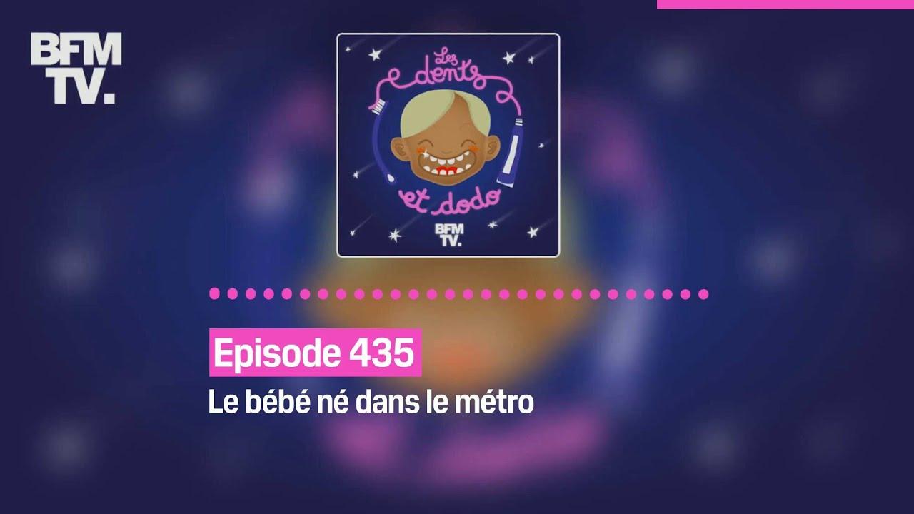 Les dents et dodo - Episode 435: le bébé né dans le métro