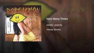 DOPE LEMON   How Many Times (Angus Stone)