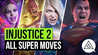 INJUSTICE 2 | ALL SUPER MOVES & CHARACTERS