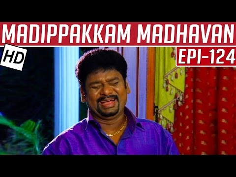 Madippakkam Madhavan | Epi 124 | 16/06/2014 | Kalaignar TV