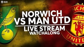 NORWICH V MAN UTD: Live Stream Watchalong