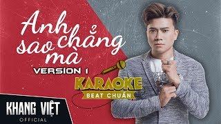 [ Karaoke ] Anh Chẳng Sao Mà | Khang Việt - Beat Gốc Version 1