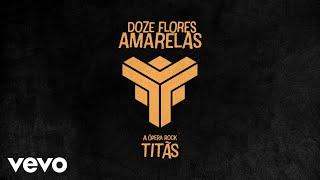 DOZE FLORES AMARELAS - A ÓPERA ROCK - TITÃS