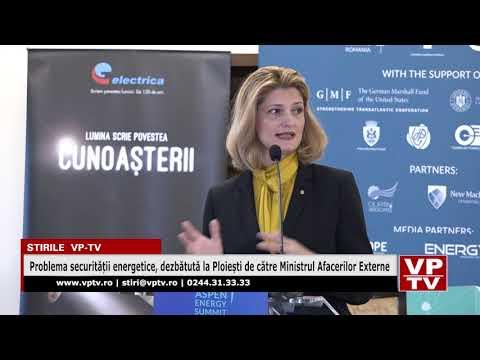 Problema securității energetice, dezbătută la Ploiești de către Ministrul Afacerilor Externe