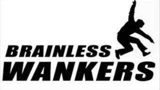 Brainless Wankers - Here we go