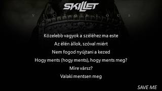 Skillet   Save Me (magyar Felirat)