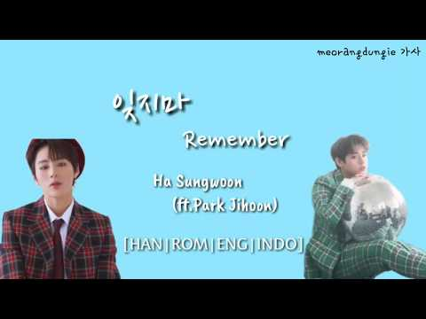 Ha Sungwoon (ft.Park Jihoon) - 잊지마 (Don't Forget)/(Remember) Color Coded Lyrics [Han|Rom|Eng|Indo]