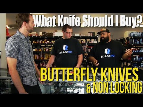 What Knife Should I Buy? | Butterfly Knives & Non Locking