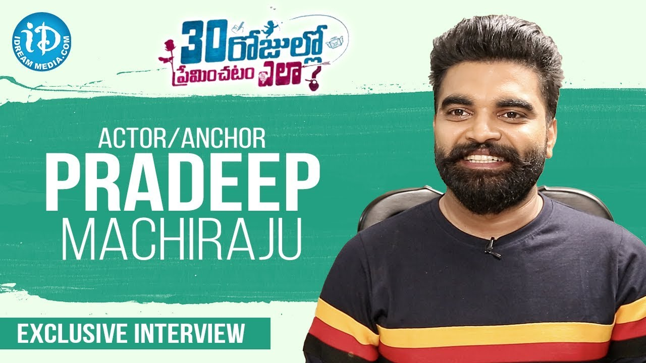 Actor & Anchor Pradeep Machiraju Exclusive Interview - 30 Rojullo Preminchadam Ela