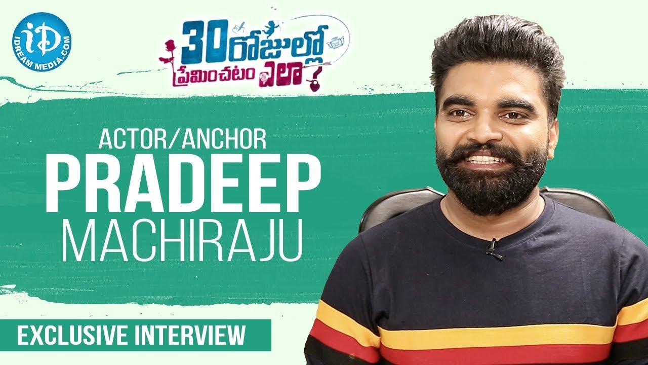 Actor & Anchor Pradeep Machiraju Exclusive Interview - 30 Rojullo Preminchadam Ela