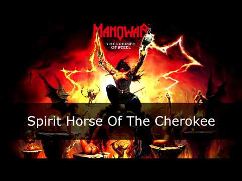 Manowar - Spirit Horse Of The Cherokee