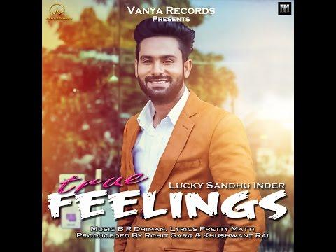 True Feelings  Lucky Sandhu Inder