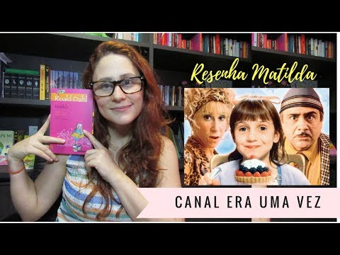 Resenha Matilda - Roald Dahl