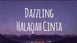 DAZZLING   HALAQAH CINTA (LIRIK)