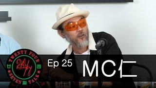 24/7TALK: Episode 25 ft. MC仁