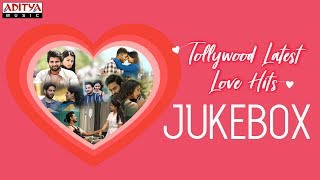 Tollywood Latest Love Hits Songs Jukebox ♥♥