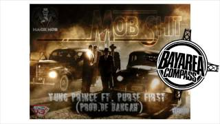 Yung Prince ft. Purse First - Mob Sh*t [BayAreaCompass] @mackmob_yp @mob_daily @debangah