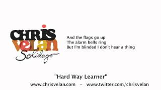 Hard Way Learner - Chris Velan