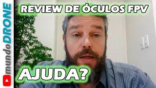 REVIEW de Óculos FPV PRESTA PRA ALGO?