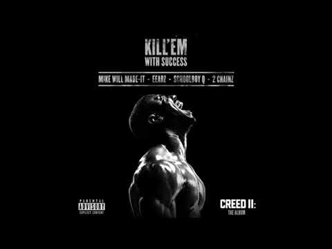 Mike WiLL Made-it, 2 Chainz, ScHoolboy Q & Eearz - Kill 'Em With Success