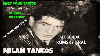 MILAN TANCOŠ - 90ROKY STARE HITY