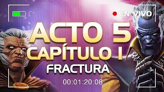"""Acto 5 - Capitulo 1 """"Fractura"""" 