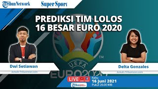 SUPER SPORT: Menakar Peluang Tim yang Lolos ke Babak 16 Besar Euro 2020