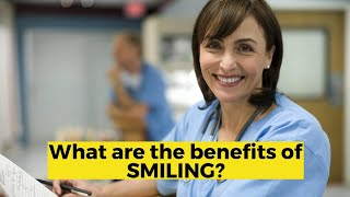 View the video What are the benefits of SMILING?