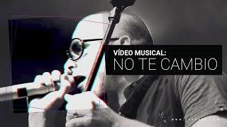 Video No Te Cambio de Funky