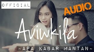 Download lagu Aviwkila Apa Kabar Mantan Mp3