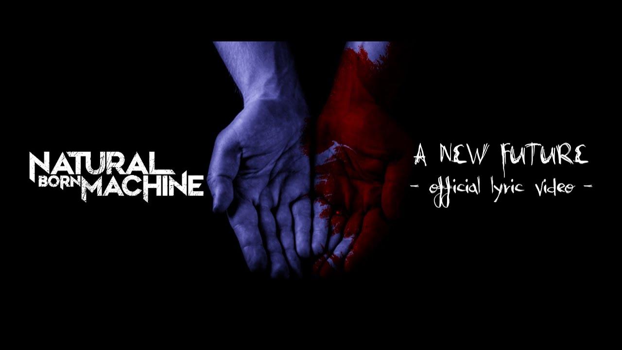 NATURAL BORN MACHINE - A new future
