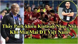Bóng đá sáng 19/5: HLV Park Hang Seo khiến Kiatisak Nhục Nhã khi mỉa Mai ĐT Việt Nam