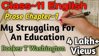 Class 11 English Prose Chapter 1 | My Struggle For An Education Booker T Washington | UP Board