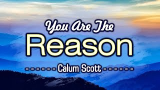You Are The Reason   KARAOKE VERSION   Calum Scott