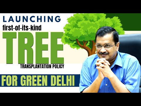 Arvind Kejriwal launches first-of-its-kind tree transplantation policy for Green and Clean Delhi