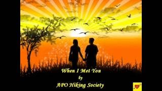 When I Met You by APO Hiking Society