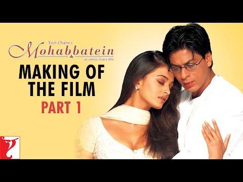 Making Of The Film - Part 1 | Mohabbatein | Amitabh Bachchan | Shah Rukh Khan | Aishwarya Rai