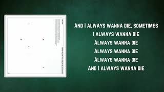 The 1975 - I Always Wanna Die Sometimes (Lyrics)