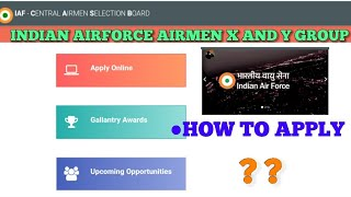 How to apply for Indian Air Force X and Y group Exam 2018