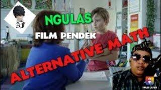 Alternative Math   Ngulas Film Pendek   My Opinion