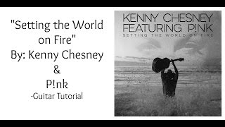 """""""Setting the World on Fire"""" by Kenny Chesney and P!nk - Guitar Tutorial"""