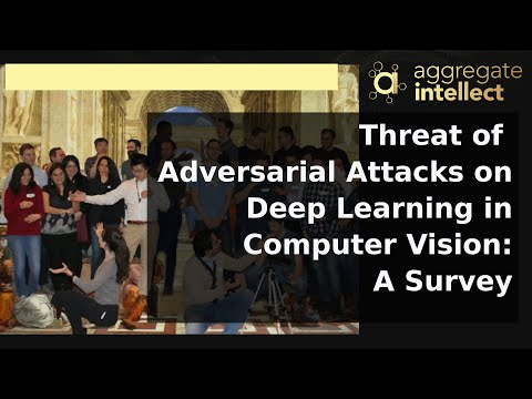 Paper Review - Threat of Adversarial Attacks on Deep Learning in Computer Vision: A Survey