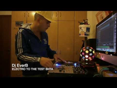 Dj Ever B - Electro Test ! (ΒΗΤΑ)